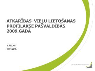 ATKARIBAS  VIELU LIETO ANAS    PROFILAKSE PA VALDIBAS 2009.GADA