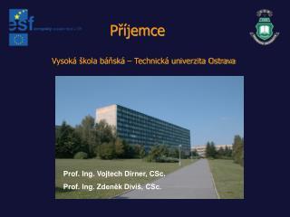 Pr jemce  Vysok   kola b nsk    Technick  univerzita Ostrava
