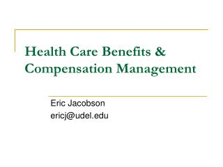 Health Care Benefits  Compensation Management