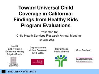 Toward Universal Child Coverage in California: Findings from Healthy Kids Program Evaluations