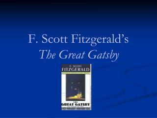 F. Scott Fitzgerald s  The Great Gatsby