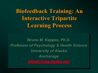 Biofeedback Training: An Interactive Tripartite  Learning Process