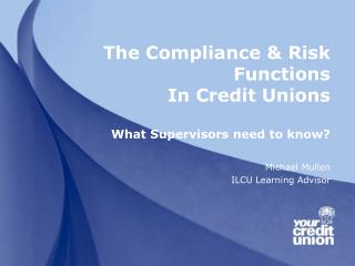 The Compliance  Risk Functions In Credit Unions   What Supervisors need to know