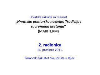 Hrvatska zaklada za znanost  Hrvatsko pomorsko nazivlje: Tradicija i suvremena kretanja   MARITERM
