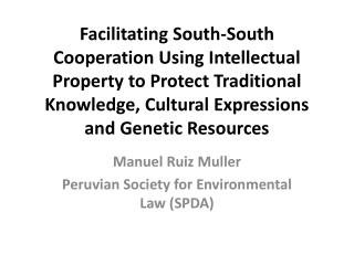 Facilitating South-South Cooperation Using Intellectual Property to Protect Traditional Knowledge, Cultural Expressions