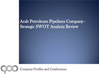 Arab Petroleum Pipelines Company - Strategic SWOT Analysis