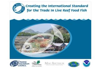 CREATING THE INTERNATIONAL STANDARD FOR THE TRADE IN LIVE REEF FOOD FISH