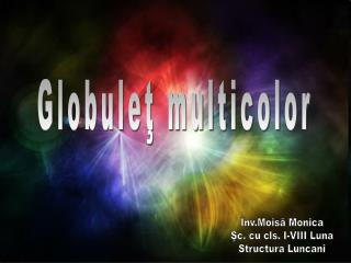 Globulet multicolor