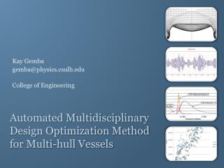 Automated Multidisciplinary Design Optimization Method for Multi-hull Vessels