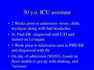 30 y.o. ICU assistant