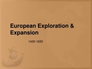 European Exploration  Expansion
