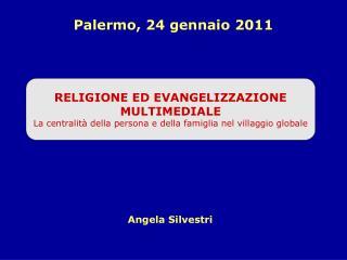 RELIGIONE ED EVANGELIZZAZIONE MULTIMEDIALE La centralit  della persona e della famiglia nel villaggio globale
