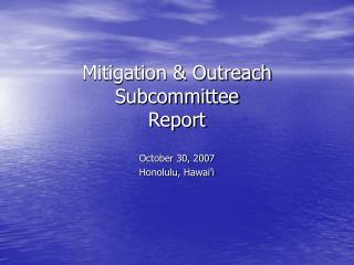 Mitigation  Outreach Subcommittee Report