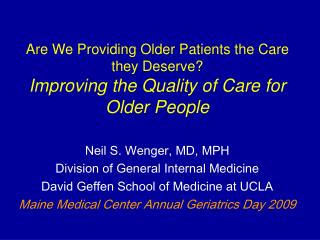 Are We Providing Older Patients the Care they Deserve Improving the Quality of Care for Older People