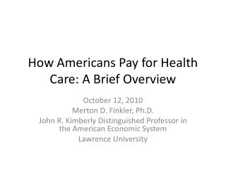 How Americans Pay for Health Care: A Brief Overview