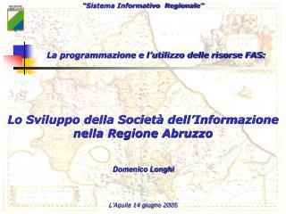 Lo Sviluppo della Societ  dell Informazione  nella Regione Abruzzo