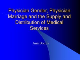 Physician Gender, Physician Marriage and the Supply and Distribution of Medical Services
