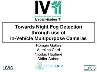 Towards Night Fog Detection through use of In-Vehicle Multipurpose Cameras