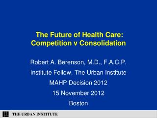 The Future of Health Care: Competition v Consolidation