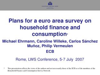 Plans for a euro area survey on household finance and consumption