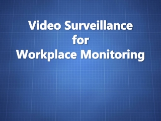 Video Surveillance for Workplace Monitoring