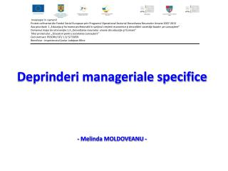 Deprinderi manageriale specifice    - Melinda MOLDOVEANU -