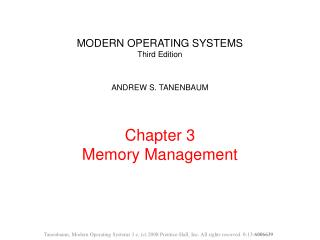 MODERN OPERATING SYSTEMS Third Edition  ANDREW S. TANENBAUM   Chapter 3 Memory Management