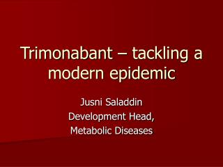 Trimonabant   tackling a modern epidemic