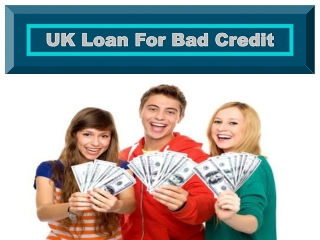 UK Loan For Bad Credit