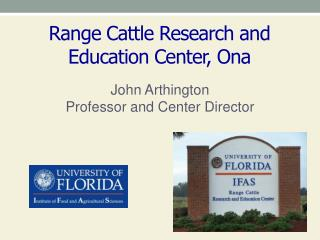 Range Cattle Research and Education Center, Ona