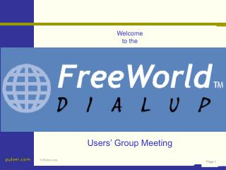 Welcome to the           Users  Group Meeting