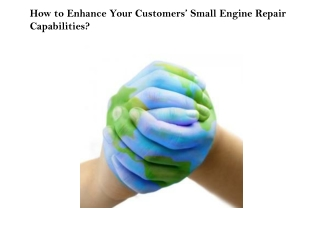How to Enhance Your Customers' Small Engine Repair Capabilit
