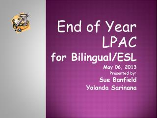 End of Year LPAC for Bilingual