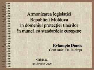 Armonizarea legislatiei  Republicii Moldova   n domeniul protectiei tinerilor   n munca cu standardele europene