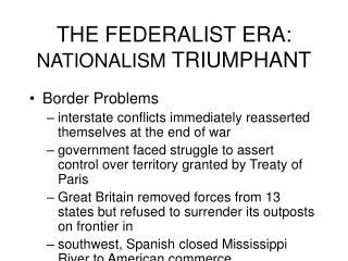 the federalist era:  nationalism triumphant