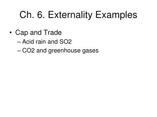 Ch. 6. Externality Examples