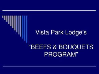 vista park lodge s    beefs  bouquets program