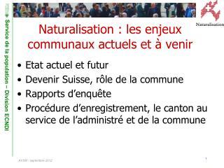 Naturalisation : les enjeux communaux actuels et   venir
