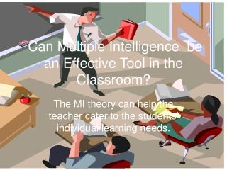 Can Multiple Intelligence  be an Effective Tool in the Classroom