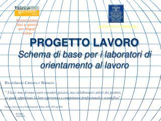PROGETTO LAVORO  Schema di base per i laboratori di orientamento al lavoro