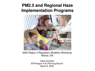 PM2.5 and Regional Haze Implementation Programs