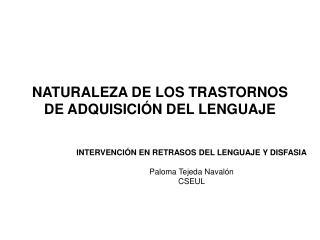 NATURALEZA DE LOS TRASTORNOS DE ADQUISICI N DEL LENGUAJE