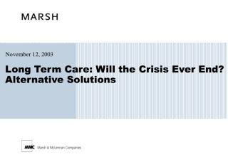 long term care: will the crisis ever end alternative solutions