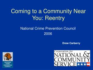 Coming to a Community Near You: Reentry