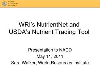 WRI s NutrientNet and  USDA s Nutrient Trading Tool