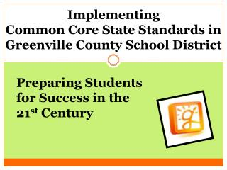 Implementing Common Core State Standards in  Greenville County School District