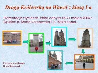 Droga Kr lewska na Wawel z klasa I a