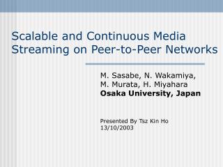 Scalable and Continuous Media Streaming on Peer-to-Peer Networks