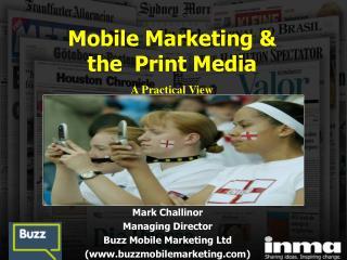 Mark Challinor Managing Director Buzz Mobile Marketing Ltd buzzmobilemarketing