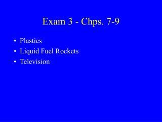 Exam 3 - Chps. 7-9
